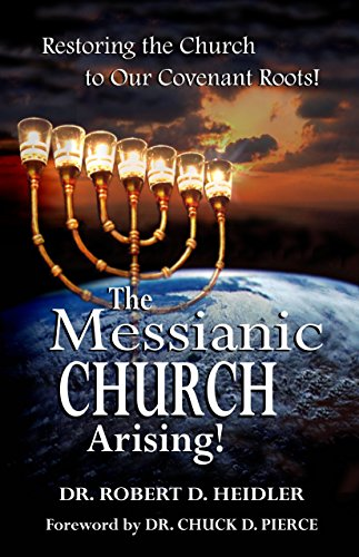The Messianic Church Arising: Restoring the Church to Our Covenant Roots! (English Edition)