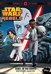 Star Wars Rebels Servants of the Empire: Rebel in the Ranks by Jason Fry (2015-03-03)