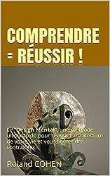 COMPRENDRE = RÉUSSIR !: Le