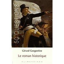Le Roman Historique (50 Questions (Paperback)) (French Edition) by Gerard Gengembre (2006-01-11)
