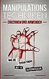 Manipulationstechniken: Wie Sie Psycho Tricks im Alltag durchschauen - Emilia Schwarz