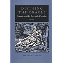 Divining the Oracle: Monteverdi's Seconda Prattica
