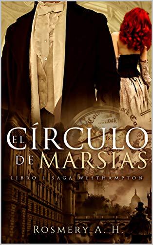 El Círculo De Marsias: Saga Westhampton Libro #1 por Rosmery A.H.