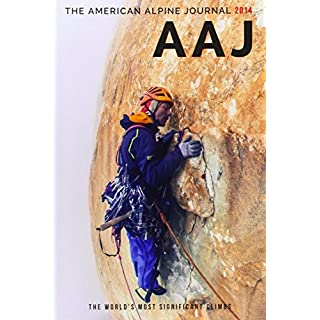 The American Alpine Journal 2014: The World's Most Significant Climbs (Aaj): 56