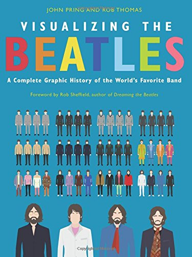 Visualizing the Beatles: A Complete Graphic History of the World's Favorite Band por John Pring