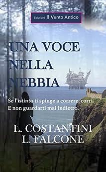 Una voce nella nebbia (I Vintage Vol. 2) (Italian Edition) by [Costantini, Laura, Falcone, Loredana]