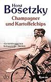 Champagner und Kartoffelchips: Roman einer Familie in den 50er und 60er Jahren - Horst Bosetzky