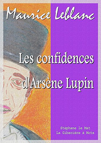 Les confidences d'Arsène Lupin par Maurice Leblanc