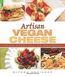 Artisan Vegan Cheese: From Everyday to Gourmet by Miyoko Mishimoto Schinner (2012-09-15)