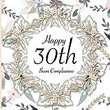 Happy 30th Buon Compleanno: 30 Anni I Libro Degli Ospiti per il 30° Compleanno I Decorazioni Compleanno Vintage I Per 60 Ospiti I Per Messaggi e Foto ... Idea regalo di compleanno per uomini e donne