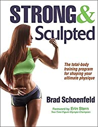 Strong & Sculpted by Brad Schoenfeld (2016-05-06)