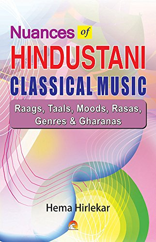 Nuances-of-Hindustani-Classical-Music-Raags-Taals-Moods-Rasas-Genres-Gharanas