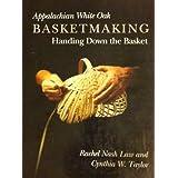 Appalachian White Oak Basketmaking: Handing Down the Basket by Rachel Nash Law (1991-04-02)