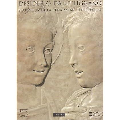 Desiderio Da Settignano : Sculpteur de la Renaissance florentine