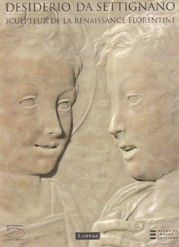 Desiderio Da Settignano : Sculpteur de la Renaissance florentine por Marc Bormand