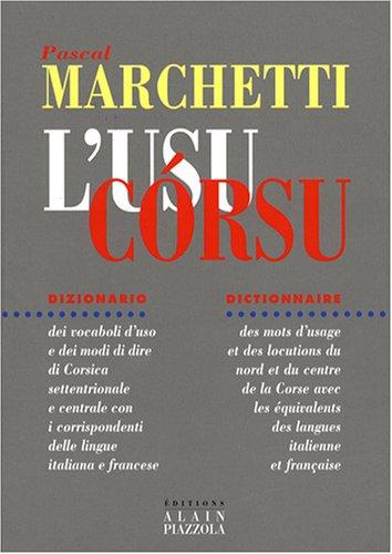 L'Usu Corsu : Dictionnaire des mots d'usage et des locutions du Nord et du Centre de la Corse avec les quivalents des langues italienne et franaise