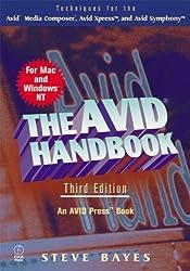 The Avid Handbook: Avid Symphony, Avid Media Composer, and Avid Xpress: Techniques for the Avid Media Composer and Avid Xpress