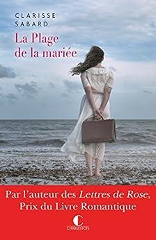 La plage de la mariée (LITTERATURE GEN) (French Edition) by [Sabard, Clarisse]