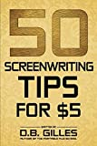 50 Screenwriting Tips For $5