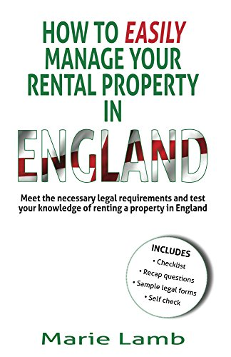 How to easily manage your property in England: Meet the necessary legal requirements and test your knowledge of renting a property in England (English Edition)