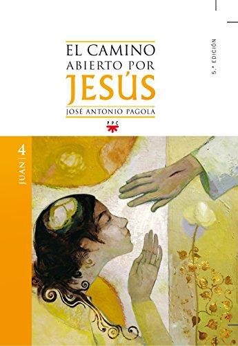 El Camino Abierto Por Jesús. Juan - 2ª Edición (Fc (ppc))