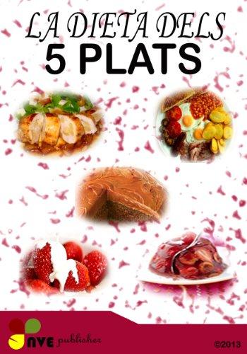 LA DIETA DELS 5 PLATS (Catalan Edition) por N.V Perdomo