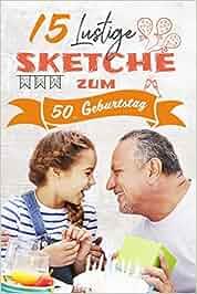 15 Lustige Sketche Zum 50 Geburtstag Einzigartige Und Humorvolle