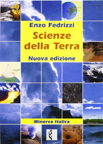 Scienze della terra. Per il biennio degli Ist. Tecnici e per gli Ist. Professionali