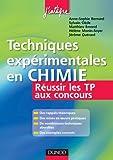 Techniques expérimentales en chimie : Réussir les TP aux concours - ENS, Polytechnique