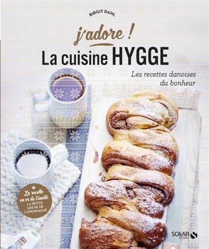 La cuisine hygge : Les recettes danoises du bonheur