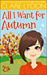 All I Want For Autumn (I Want Series...