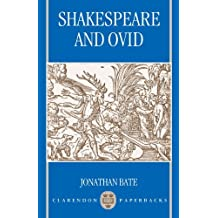 Shakespeare and Ovid (Clarendon Paperbacks) by Jonathan Bate (1994-12-01)