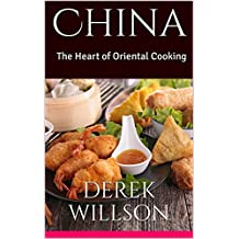 China: The Heart of Oriental Cooking (English Edition)