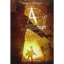 A comme Association, III:L'étoffe fragile du monde: A comme association 3