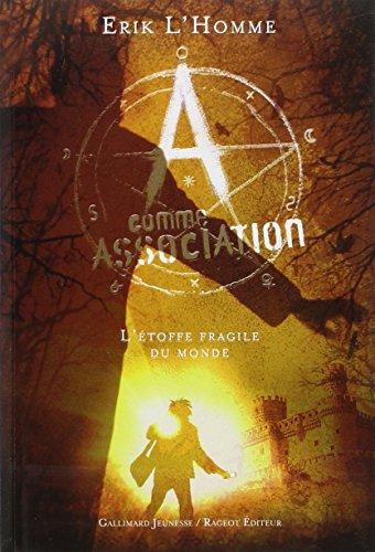 A comme Association (3) : L'étoffe fragile du monde