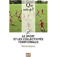 Le sport et les collectivités territoriales: « Que sais-je ? » n° 3198