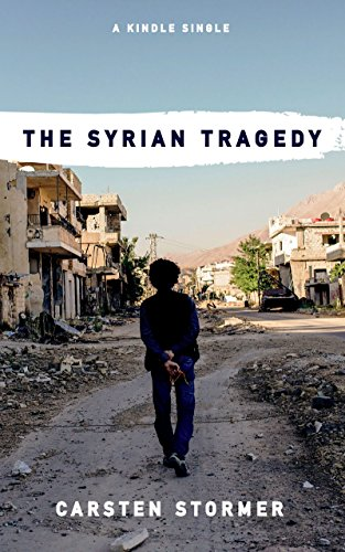 The Syrian Tragedy (Kindle Single) (English Edition)