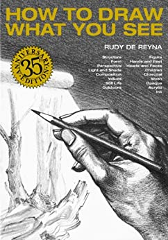 How to Draw What You See by [De Reyna, Rudy]