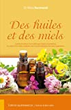 Image de Des huiles et des miels: Comment utiliser l'aromathérapie (huiles ess
