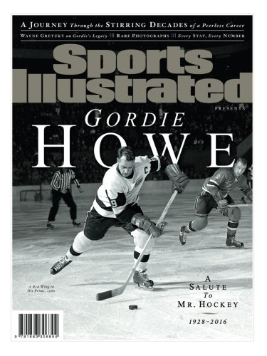 Sports Illustrated Gordie Howe Special Tribute Issue: A Salute to Mr. Hockey por The Editors Of Sports Illustrated