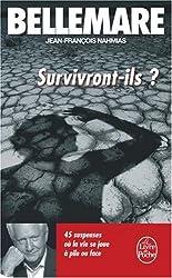 Survivront-ils ? : 45 suspenses où la vie joue à pile ou face
