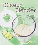 Telecharger Livres Mixeur blender (PDF,EPUB,MOBI) gratuits en Francaise