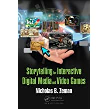 Storytelling for Interactive Digital Media and Video Games