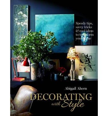 Portada del libro [(Decorating with Style)] [Author: Abigail Ahern] published on (March, 2013)