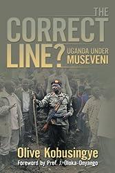The Correct Line?: Uganda Under Museveni