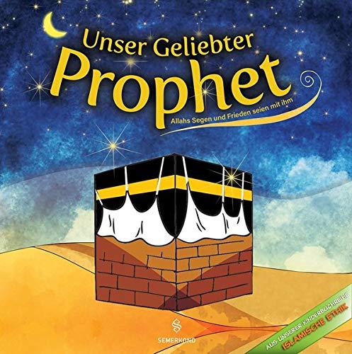 Unser Geliebter Prophet: Allahs Segen und Frieden seien mit ihm