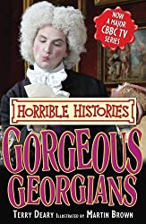 Gorgeous Georgians (Horrible Histories TV Tie-in) by Terry Deary (2009-05-04)