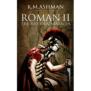 Roman II - The Rise of Caratacus (The Roman Chronicles Book 2) (English Edition)
