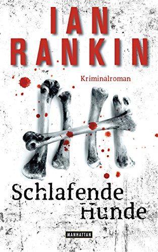Buchseite und Rezensionen zu 'Schlafende Hunde - Inspector Rebus 19: Kriminalroman (DIE INSPEKTOR REBUS-ROMANE, Band 19)' von Ian Rankin
