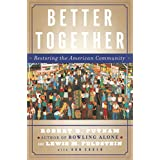 Better Together: Restoring the American Community (English Edition)